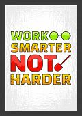 Work Smarter Not Harder. Motivational Quote. Vector Typography Poster Concept.