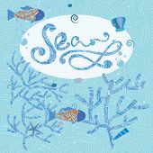 Fish In Sea, Vector Illustration With Fish And Corals. Calligraphy Inscription Sea