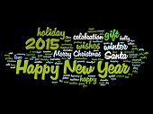 Concept or conceptual Happy New Year 2015 or Christmas abstract holiday text word cloud isolated on background