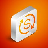 Isometric Return Of Investment Icon Isolated On Orange Background. Money Convert Icon. Refund Sign.  poster