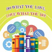 Word Writing Text Do What You Love Love What You Do. Business Concept For You Able Doing Stuff You E poster