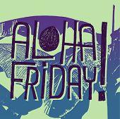 ALOHA FRIDAY!