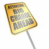 Big Change Ahead Road Sign