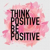Think Positive Be Positive Inspirational Quote Poster Design poster