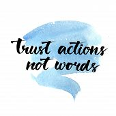 Постер, плакат: Trust actions not words Black motivational quote on blue watercolor strokes background brush typo
