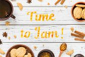 Food Typography Time To Jam On White Wooden Rustic Background With Cookies And Christmas Spices poster