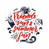 Hand Drawn Lettering Calligraphy Phrase Friends, Sun, Summer Fun. Palm Trees, Wave, Umbrella, Sun. I poster