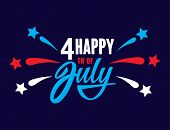 Happy Fourth Of July Independence Day Usa  Handwritten Phrase With Stars And Firework. Vector Letter poster
