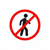 No Walking Traffic Sign, Prohibition No Pedestrian Sign Vector For Graphic Design, Logo, Web Site, S poster