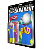 A Super Dad is honored with his own action figure recognizing his great fathering skills for Father's Day or other special occasion celebrating great dads