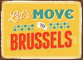 Vintage metal sign - Let's move to Brussels - Vector EPS 10.