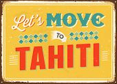 Vintage metal sign - Let's move to Tahiti - Vector EPS 10.