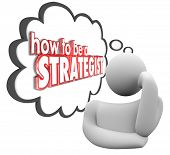 How to Be a Strategist 3d words in a thought cloud or bubble above a thinker looking for instruction