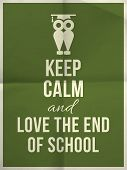 Keep Calm And Love End Of School Design Typographic Quote With Owl