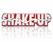 Shake-Up words in broken 3d letters to illustrate a change, innovation or disruption in a group, company or business