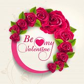 Beautiful frame decorated by rose flowers with text Be My Valentine for Happy Valentines Day celebration.
