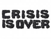 Text Crisis Is Over made of black caviare