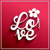 Love quote poster. Happy Valentines card. Wedding invitation. Happy Mother's Day. Happy Father's Day.