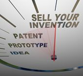 A speedometer with the words Sell Your Invention, Patent, Prototype, and Idea, representing the step