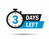 3 Days Left. Count Timer Icon. Vector Emblem Of 3 Days Left In Flat Style. Hour Down Icon With Ribbo poster