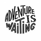 Adventure Is Waiting Graphic Lettering. Typographic For Card, Poster, Postcard, Sticker, Tee Shirt.  poster