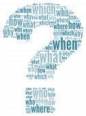 Questions concept in question mark of word tag cloud. What, when, where, who, why, how.
