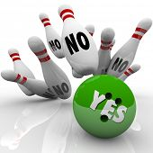 The word Yes on a green bowling ball striking pins labeled No to illustrate overcoming objections wi