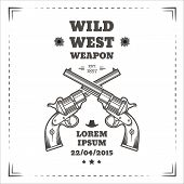 picture of wild west  - Wild west vector poster with engraving western revolvers - JPG