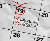 Concept image of a Calendar with the text: Believe in Yourself poster