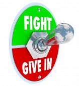 A metal toggle switch with a plate and the words Fight on the top and Give In on the bottom.  Flip t