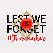 Remembrance Day Poppy Banner, Card. Lest We Forget Quote. 11th November Date. poster