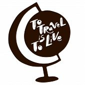 To Travel Is To Live Quote. Lettering About Travels And Trips. Travelling Symbols And Objects. Illus poster