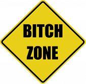 Bitch Zone Sign