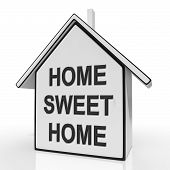 Home Sweet Home House Means Welcoming And Comfortable