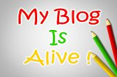 My Blog Is Alive Concept