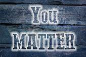 You Matter Concept