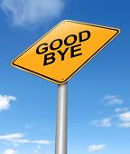 picture of goodbye  - Illustration depicting a sign with a goodbye concept - JPG