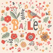 Bright card with beautiful name Bailey in poppy flowers, bees and butterflies. Awesome female name design in bright colors. Tremendous vector background for fabulous designs