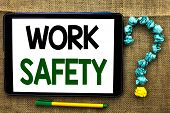 Conceptual Hand Writing Showing Work Safety. Business Photo Text Caution Security Regulations Protec poster