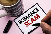 Handwriting Text Writing Romance Scam. Concept Meaning Dating Cheat Love Embarrassed Fraud Cyber Cou poster