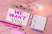 Text Sign Showing We Want You. Conceptual Photo Company Wants To Hire Vacancy Looking For Talents Jo poster