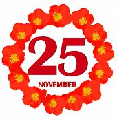 November 25 Icon. For Planning Important Day. Banner For Holidays And Special Days With Flowers. Twe poster