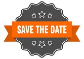Save The Date Isolated Seal. Save The Date Orange Label. Save The Date poster