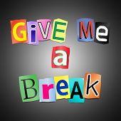 Give Me A Break.