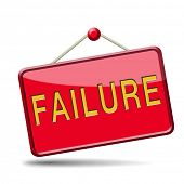 foto of fail job  - failure fail exam or attempt can be bad especially when failing an important job task or in your study failing an exam - JPG