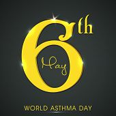 World Asthma Day concept with shiny golden text 6th May on black background.