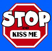 Cartoon Stylel Stop Sign With And Kiss Me Caption