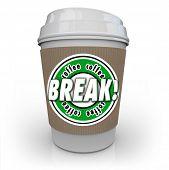 picture of interrupter  - Coffee Break words on a white plastic cup to illustrate rest or relaxation from work and responsibilities - JPG