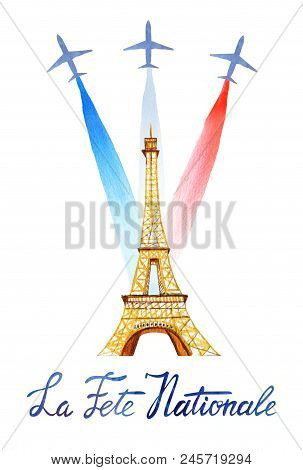 poster of Bastille Day. La Fete Nationale.text 'french National Day'. Card And Poster Design. Hand Drawn Water