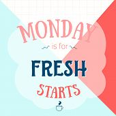 Monday Is For Fresh Starts Motivational Poster For Office, Beginning Of The Week. Simple Typography  poster